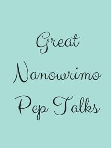 GreatNanowrimoPep Talks