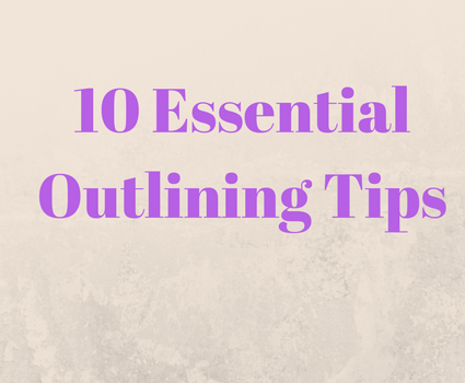 10 Essential Outlining Tips