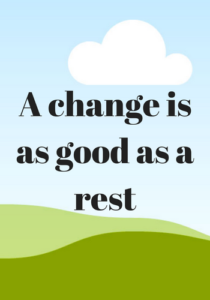 a-change-is-as-good-as-a-rest