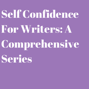 Self Confidence For Writers_ A