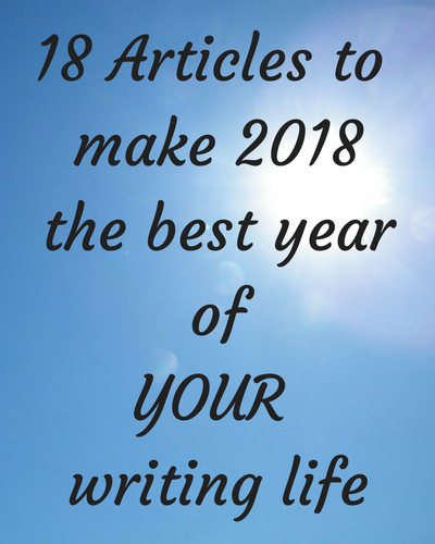 18 Articles to make 2018the best year ofYOUR writing life